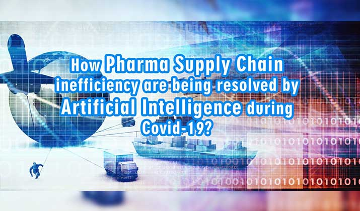 How-Pharma-Supply-Chain-inefficiency-are-being-resolved-by-Artificial-Intelligence-during-Covid-19-AIBridgeML