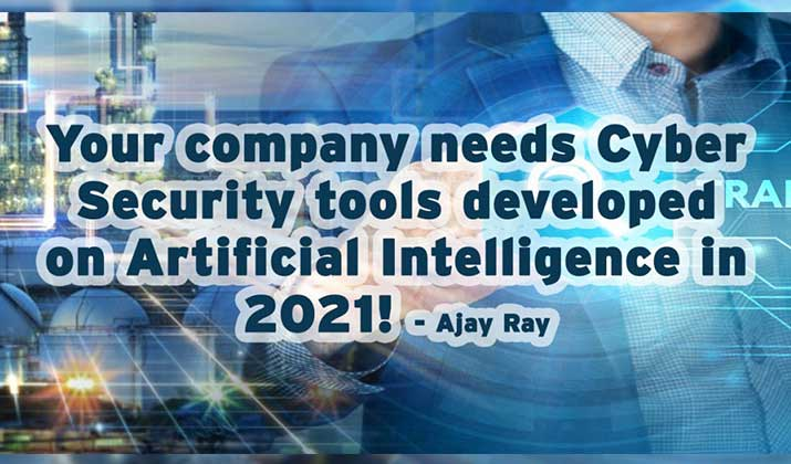 Your-company-needs-Cyber-Security-tools-developed-on-AI-in-2021